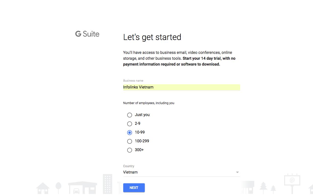 Bước 2: Nhập thông tin doanh nghiệp của bạn và lựa chọn số người sử dụng tương ứng. Sau đó bấm NEXT