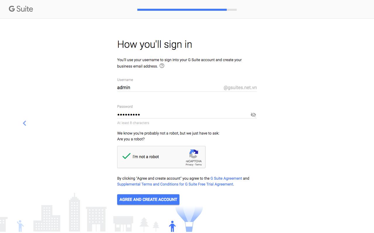 Bước 6: Chọn tên đăng nhập vào G Suite. Đây sẽ là tài khoản quản trị G Suite của bạn và bạn có thể thay đổi lại sau khi hoàn thành thiết lập.. Sau đó bấm AGREE & CREATE ACCOUNT